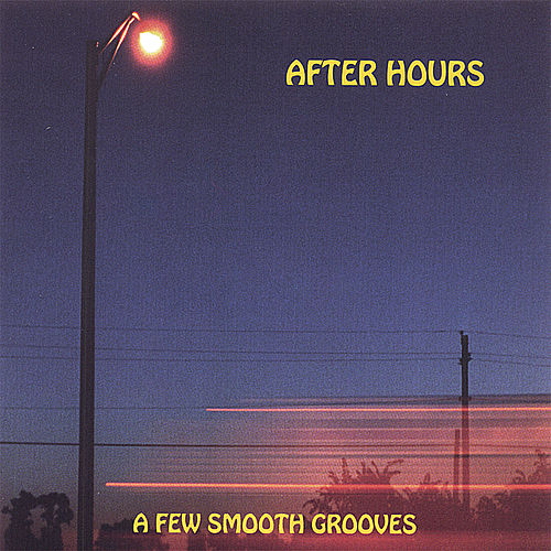 A Few Smooth Grooves de After Hours
