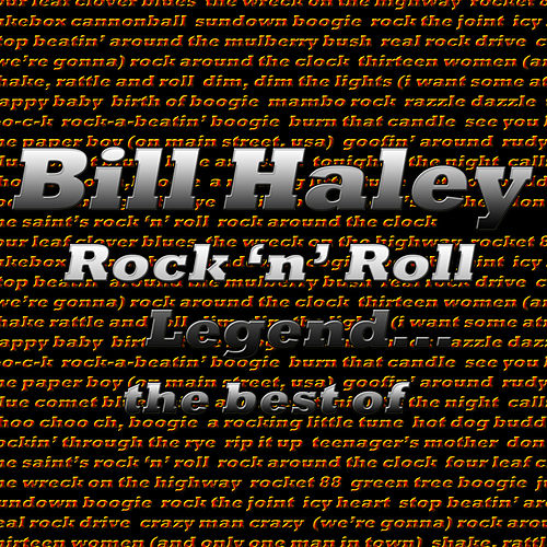 Rock 'N' Roll Legend... The Best Of von Bill Haley