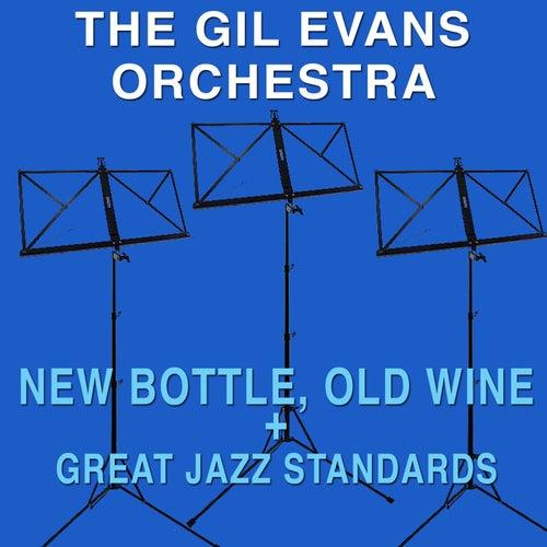 New Bottle, Old Wine + Great Jazz Standards von Gil Evans