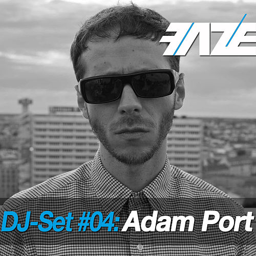 Faze DJ Set #04: Adam Port de Various Artists