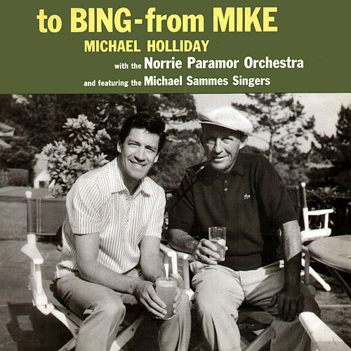 To Bing - From Mike de Michael Holliday