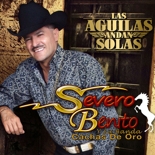 Las Aguilas Andan Sueltas de Severo Benito Y Su Banda Cachas de Oro