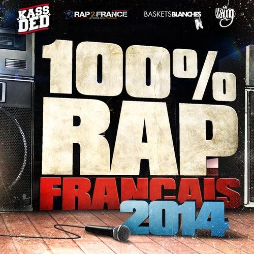 100% Rap Français 2014 by Various Artists
