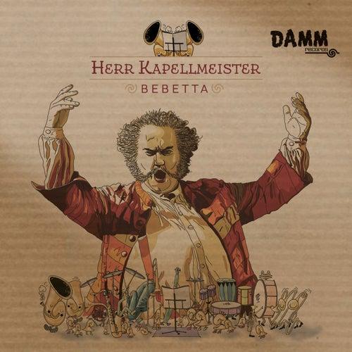 Herr Kapellmeister von Bebetta