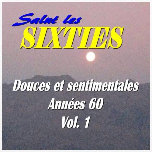 Salut les Sixties: Douces et sentimentales années 60 Vol. 1 by Various Artists