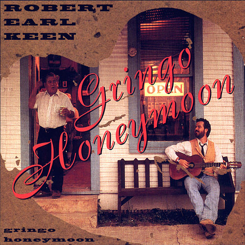 Gringo Honeymoon de Robert Earl Keen