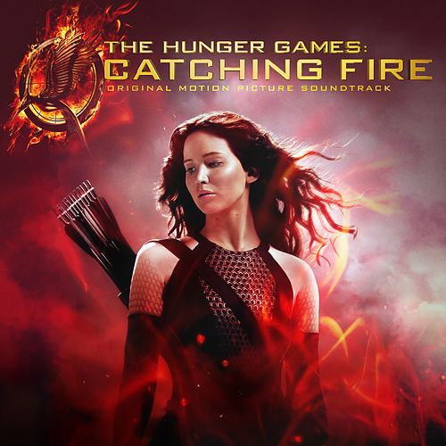 The Hunger Games: Catching Fire (Original Motion Picture Soundtrack / Deluxe Version) by Various Artists