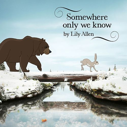 Somewhere Only We Know von Lily Allen