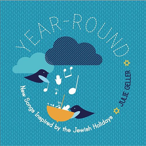 Year Round: New Songs Inspired by the Jewish Holidays by Julie Geller