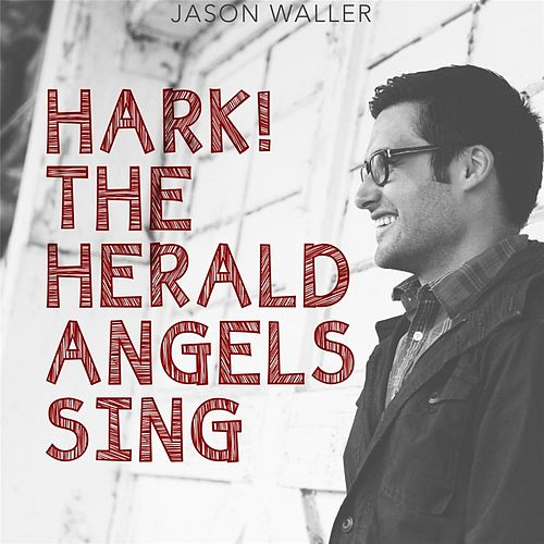 Hark! the Herald Angels Sing by Jason Waller
