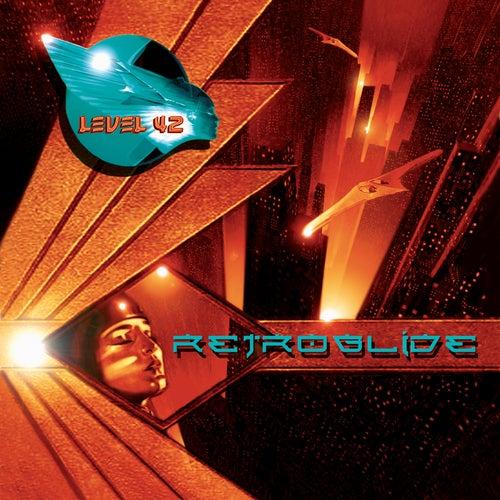 Retroglide (Remastered) by Level 42