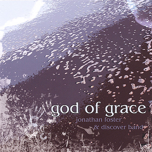 God Of Grace von Jonathan Foster