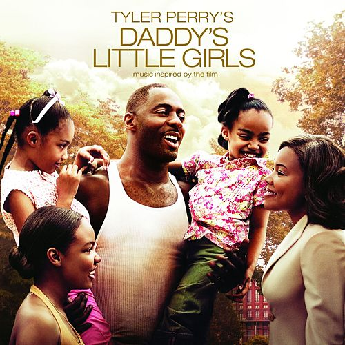 Daddy's Little Girls - Tyler Perry Presents Music From And Inspi de Various Artists
