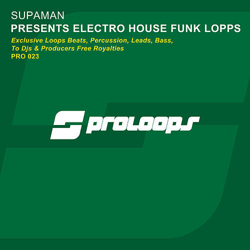 Supaman Presents Electro House Funk Loops by Supa Man (Kelvin Mccray)
