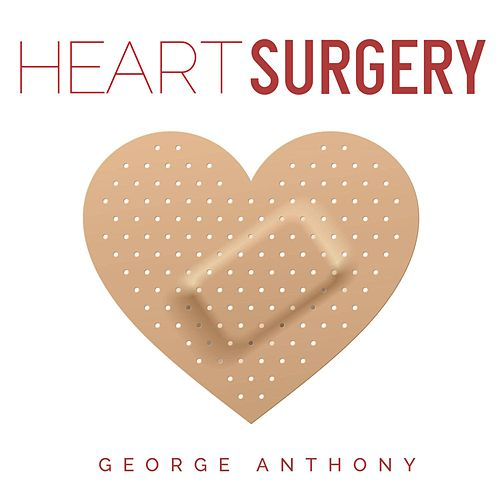 Heart Surgery - Single by George Anthony