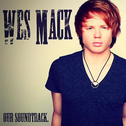 Our Soundtrack by Wes Mack
