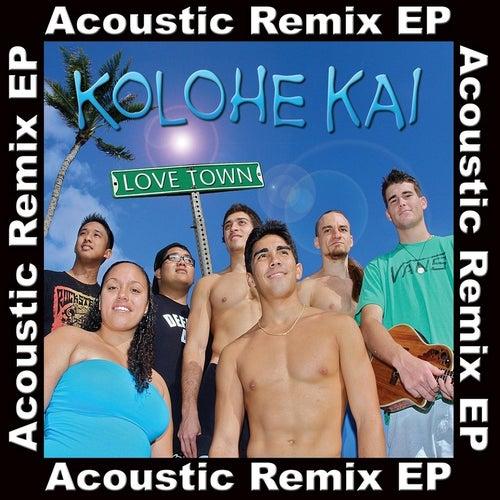 Love Town Acoustic Remix EP by Kolohe Kai