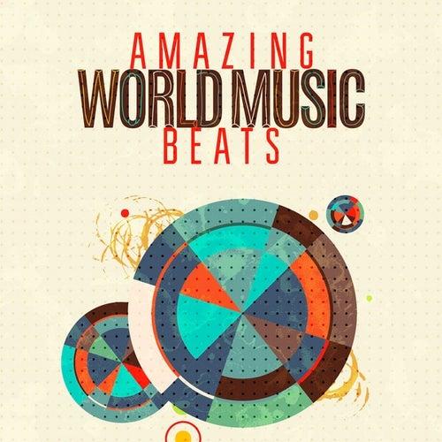 Amazing World Music Beats de Various Artists