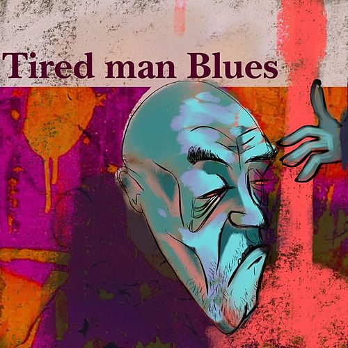 Tired Man Blues de Various Artists