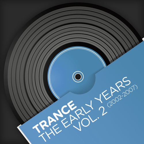 Trance - The Early Years, Vol. 2 (2002-2007) von Various Artists