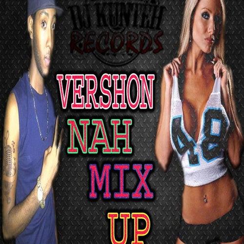 Nah MIX Up by Vershon