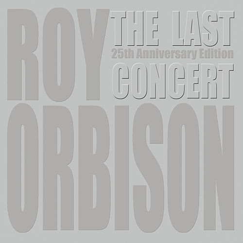 The Last Concert von Roy Orbison