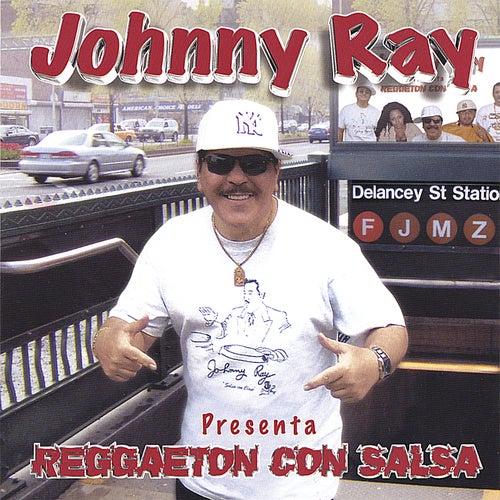Johnny Ray Presenta Reggaeton Con Salsa de Johnny Ray