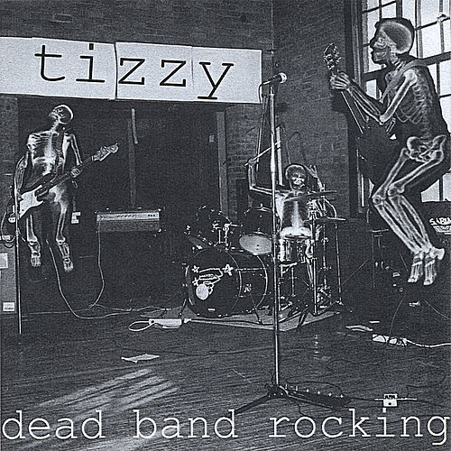 Dead Band Rocking by Tizzy