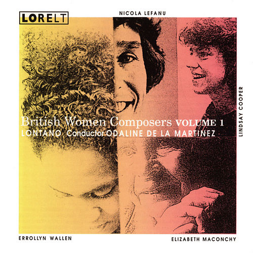 British Women Composers Volume 1 by Lontano