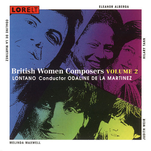 British Women Composers Volume 2 by Lontano