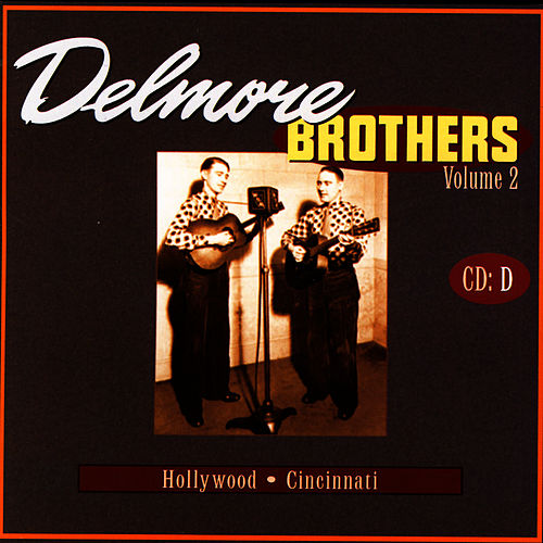 Delmore Brothers Volume 2, CD D by The Delmore Brothers