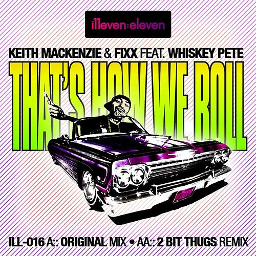 That's How We Role (feat. Whiskey Pete) by Keith MacKenzie