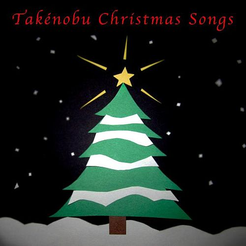 Christmas Songs by Takénobu