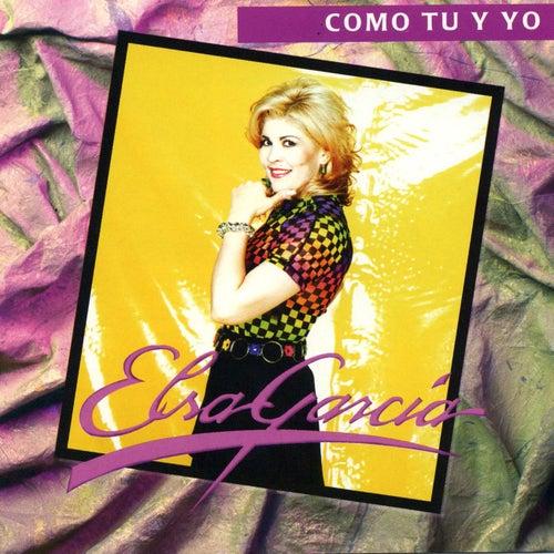 Como Tu Y Yo de Elsa Garcia
