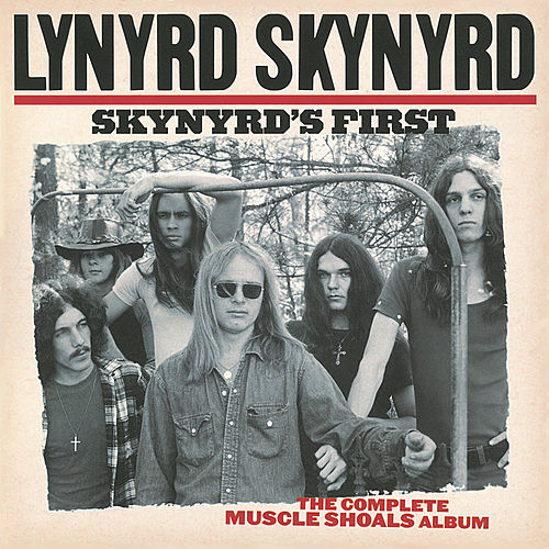 Skynyrd's First:  The Complete Muscle Shoals Album by Lynyrd Skynyrd