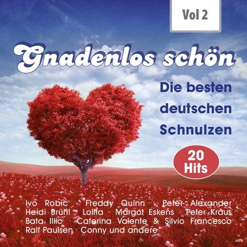 Gnadenlos - Deutsche Schnulzen, Vol. 2 von Various Artists