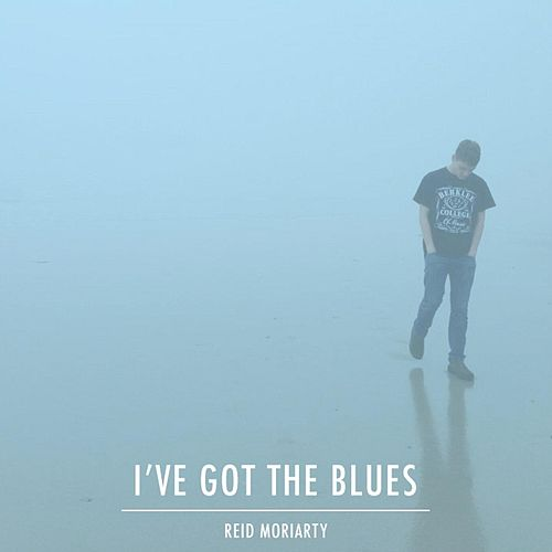 I've Got the Blues de Reid Moriarty