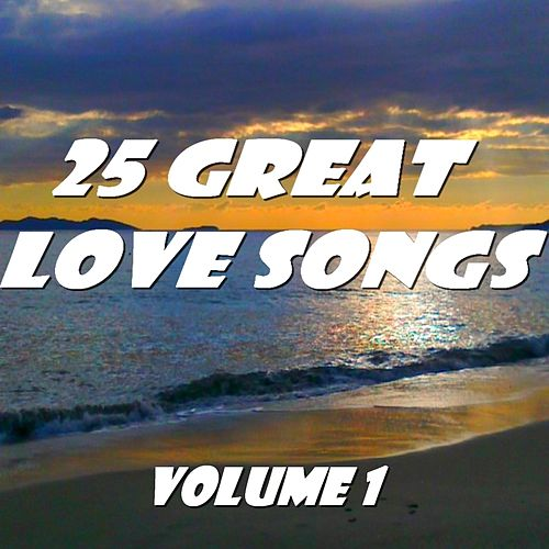25 Great Love Songs, Vol. 1 by Various Artists