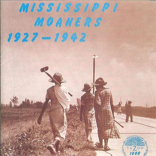 Mississippi Moaners (1927-1942) de Various Artists