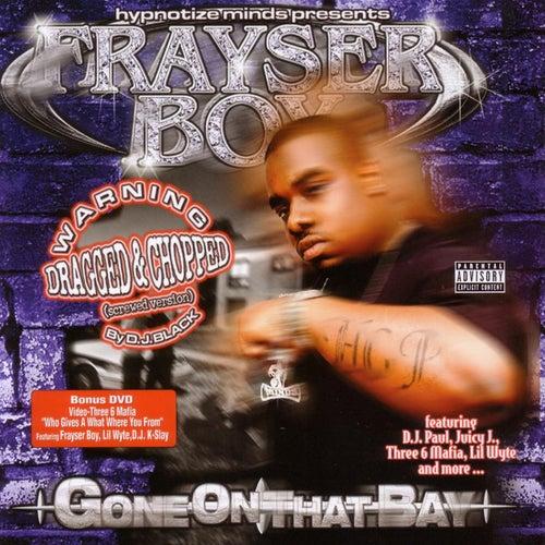 Gone On That Bay by Frayser Boy
