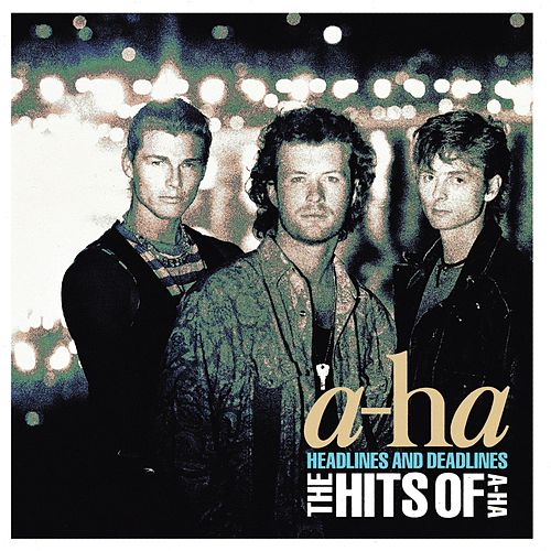 Headlines And Deadline: The Best Of A-ha de a-ha
