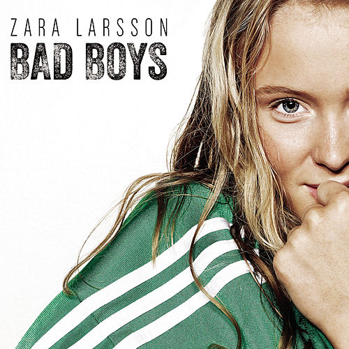 Bad Boys by Zara Larsson