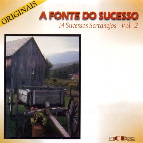 A Fonte do Sucesso: 14 Sucessos Sertanejos, Vol. 2 de Various Artists