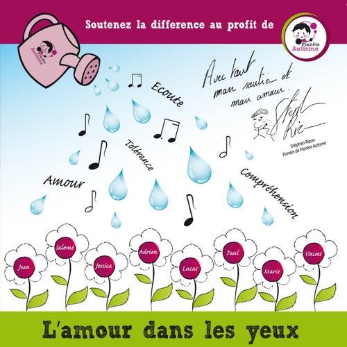 L'amour dans les yeux (Soutenez la différence au profit de Planète Autisme) di Various Artists
