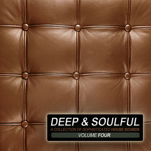 Deep & Soulful, Vol. 4 - A Collection of Sophisticated House Sounds von Various Artists
