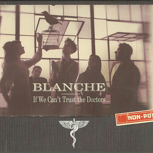 If We Can't Trust the Doctors von Blanche