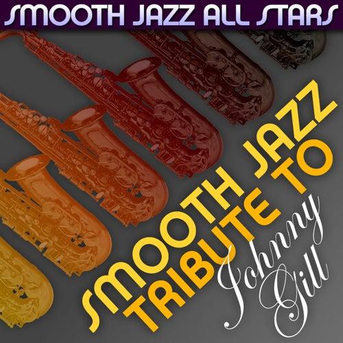 Smooth Jazz Tribute to Johnny Gill von Smooth Jazz Allstars
