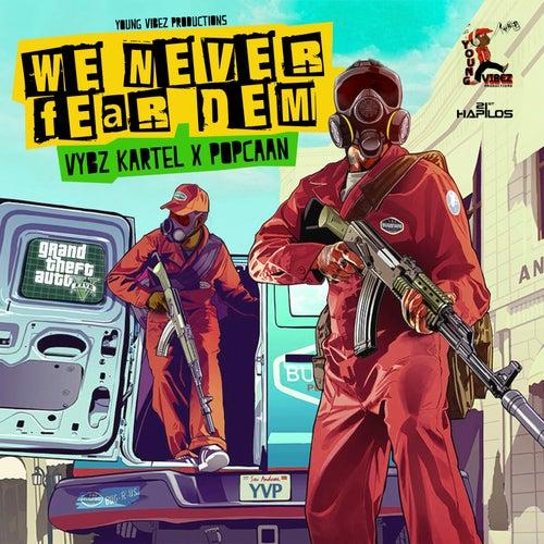 We Never Fear Dem - GTA5 - Single by VYBZ Kartel