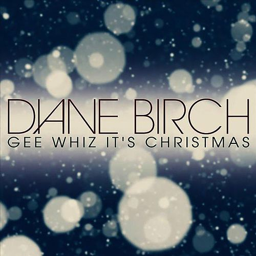 Gee Whiz, It's Christmas by Diane Birch