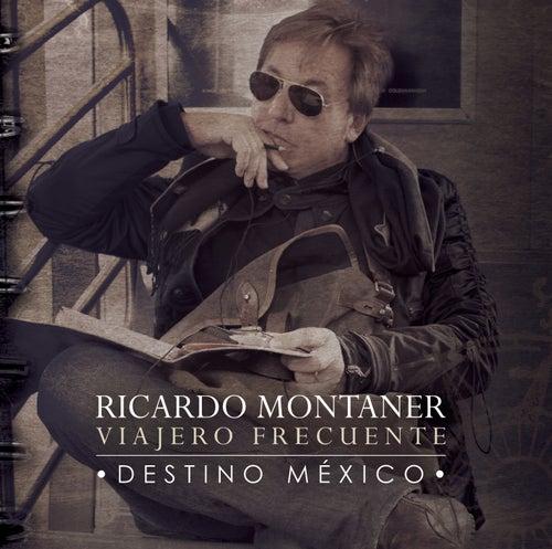 Viajero Frecuente - Destino México de Ricardo Montaner